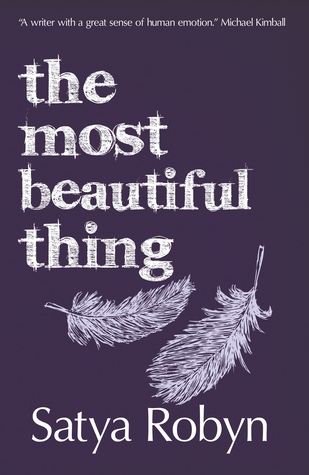 The Most Beautiful Thing by Satya Robyn