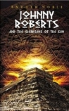 Johnny Roberts and The Guardians of the Sun (The Adventures of Johnny Roberts)