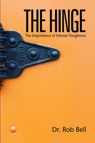 The Hinge: The Importance of Mental Toughness