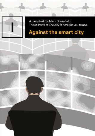 Against the smart city (The city is here for you to use)