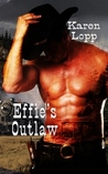 Effie's Outlaw by Karen Lopp