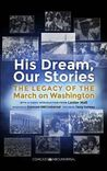 His Dream, Our Stories: The Legacy of the March on Washington
