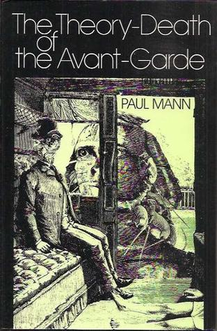 The Theory-Death of the Avant-Garde
