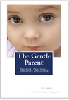 The Gentle Parent by L.R. Knost