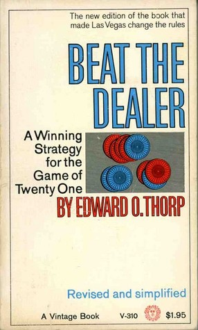 Beat the Dealer: A Winning Strategy for the Game of Twenty-One, Thorp, Edward O.