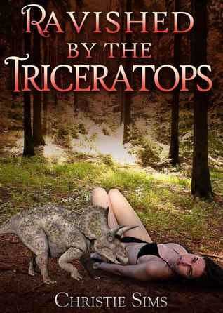 Ravished by the Triceratops (Dinosaur Beast Erotica)