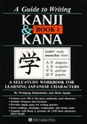 Guide to Writing Kanji & Kana, Book 1: A Self-Study Workbook for Learning Japanese Characters