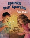 Sprinkle Your Sparkles: Show Your Love and Kindness