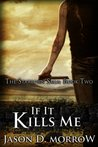 If it Kills Me (The Starborn Uprising, #2)