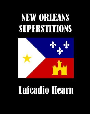 New Orleans Superstitions [Illustrated]