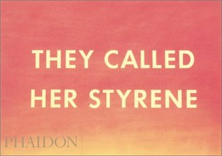 They Called Her Styrene by Ed Ruscha