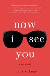 Now I See You by Nicole C. Kear