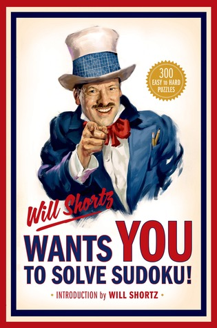 Will Shortz Wants You to Solve Sudoku!: 300 Easy to Hard Puzzles