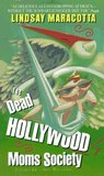 The Dead Hollywood Moms Society (Lucy Freers Mystery #1)