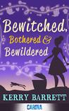 Bewitched, Bothered and Bewildered  (Could It Be Magic #1)