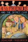 4 1/2 Friends and the Secret Cave (4 1/2 Friends, #1)