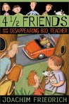 4 1/2 Friends and the Disappearing Bio Teacher (4 1/2 Freunde #2)