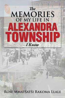 The Memories of My Life in Alexandra Township I Know