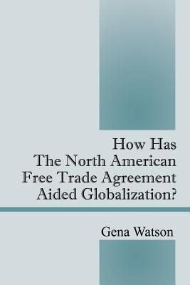 How Has the North American Free Trade Agreement Aided Globalization?