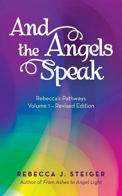 And the Angels Speak: Revised Edition - Volume 1