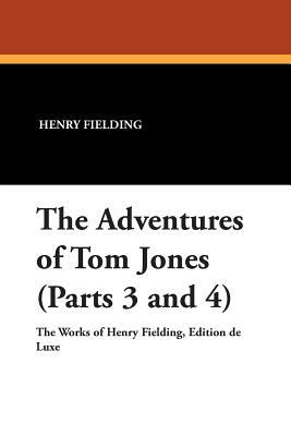 The Adventures of Tom Jones by Henry Fielding