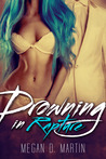 Drowning in Rapture by Megan D. Martin