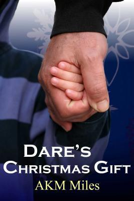 Dare's Christmas Gift by A.K.M. Miles