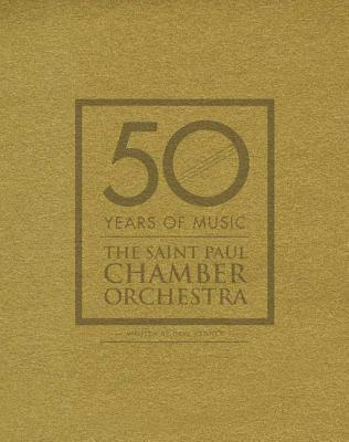 50 Years Of Music: The Saint Paul Chamber Orchestra