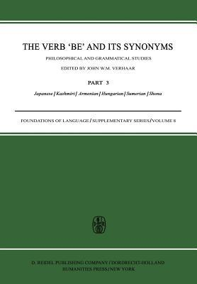 The Verb Be and Its Synonyms: Philosophical and Grammatical Studies (3) Japanese/Kashmiri/Armenian/Hungarian/Sumerian/Shona