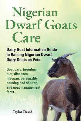 Nigerian Dwarf Goats Care: Dairy Goat Information Guide to Raising Nigerian Dwarf Dairy Goats as Pets. Goat Care, Breeding, Diet, Diseases, Lifespan, Personality, Housing and Shelter, and Goat Management Facts.