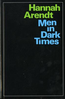 Men in Dark Times by Hannah Arendt