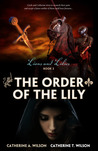 The Order of the Lily by Catherine A. Wilson