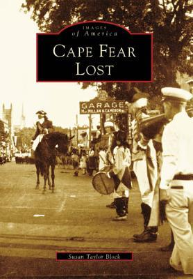 Cape Fear Lost (Images of America: North Carolina)