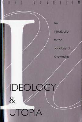 Ideology and Utopia by Karl Mannheim