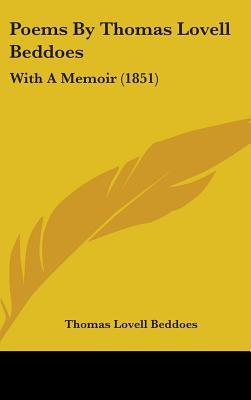 Poems by Thomas Lovell Beddoes by Thomas Lovell Beddoes