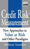 Credit Risk Measurement: New Approaches to Value- At-Risk and Other Paradigms