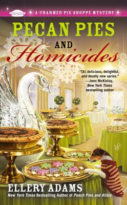 Pecan Pies and Homicides (A Charmed Pie Shoppe Mystery, #3)