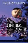 The Christmas Daughter: A Marienstadt Story (Marienstadt Stories, #2)