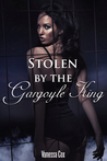 Stolen by the Gargoyle King (Taken by the Gargoyle King, #2)