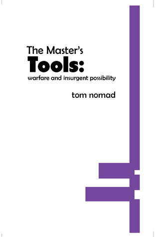 The Master's Tools: Warfare and Insurgent Possibility