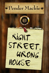 Right Street, Wrong House