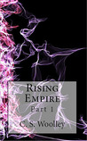 Rising Empire: Part 1 (The Chronicles of Celadmore, #1)