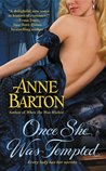 Once She Was Tempted by Anne  Barton