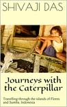 Journeys with the caterpillar: Travelling through the islands of Flores and Sumba, Indonesia