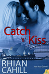 Catch 'n' Kiss by Rhian Cahill