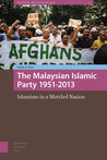 The Malaysian Islamic Party 1951-2013: Islamism in a Mottled Nation