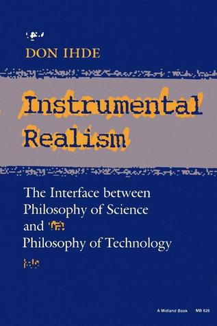 Instrumental Realism: The Interface Between Philosophy of Science and Philosophy of Technology