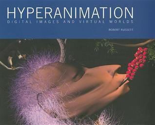 Hyperanimation: Digital Images and Virtual Worlds