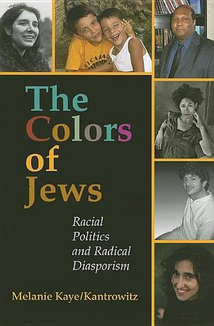 The Colors of Jews by Melanie Kaye/Kantrowitz