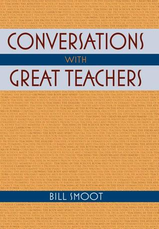 Conversations with Great Teachers by Bill Smoot